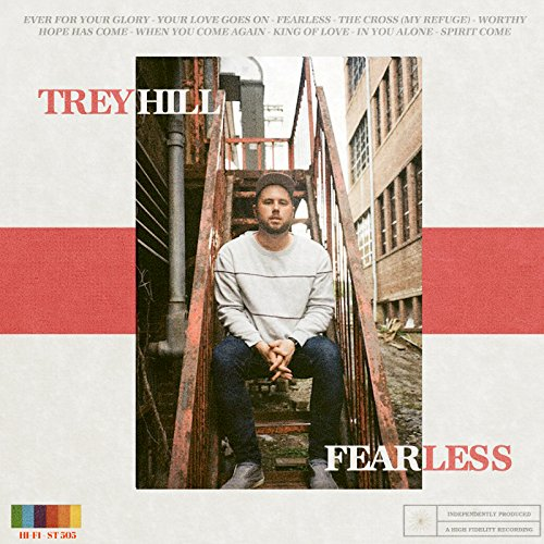 Trey Hill Band - Fearless 2018