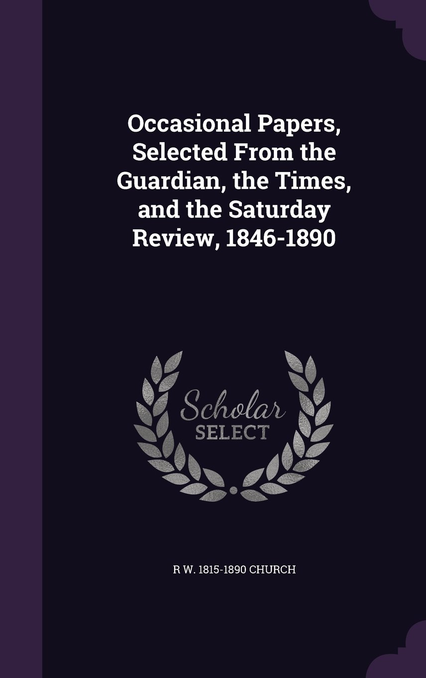 Download Occasional Papers, Selected From the Guardian, the Times, and the Saturday Review, 1846-1890 PDF