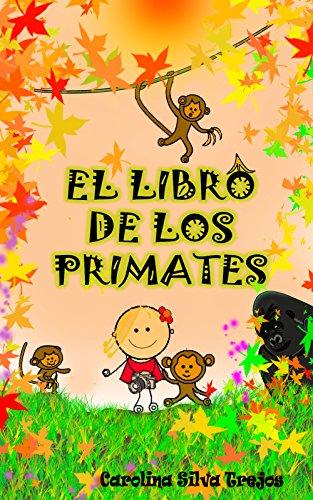 Descargar Libro El Libro De Los Primates: Carolina Silva Trejos