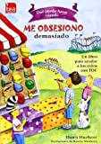 ¿Qué puedo hacer cuando me obsesiono demasiado?: Un libro para ayudar a los niños con TOC