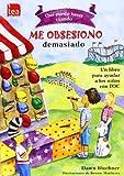 img - for  Qu  puedo hacer cuando me obsesiono demasiado?: Un libro para ayudar a los ni os con TOC book / textbook / text book