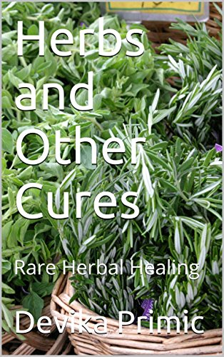 Herbs and Other Cures: Rare Herbal Healing by [Primic, Devika]