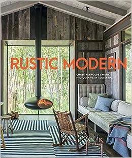 rustic modern chase reynolds ewald audrey hall 9781423644941
