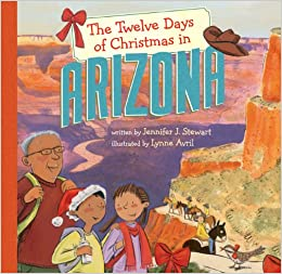 the twelve days of christmas in arizona the twelve days of christmas in america jennifer j stewart lynne avril 9781402770364 amazoncom books