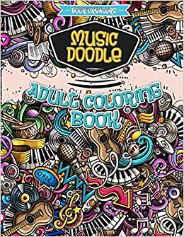 Music Doodle Adult Coloring Book: 30 High Quality Designs About ...