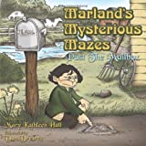 Marland's Mysterious Mazes, Mary Kathleen Hall, 1449078249