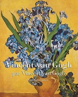 Vincent van Gogh de [Van Gogh, Vincent, Charles, Victoria]