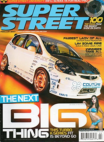 - Super Street February 2007 Magazine THE NEXT BIG THING: THIS TURBO K-SERIES FIT IS BEYOND GO