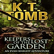 Keepers of the Lost Garden : An Evan Knight Adventure, Book 2 | K. T. Tomb