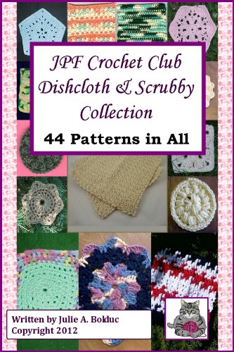 JPF Crochet Club Dishcloth & Scrubby Collection (Collection Cotton Cloth)