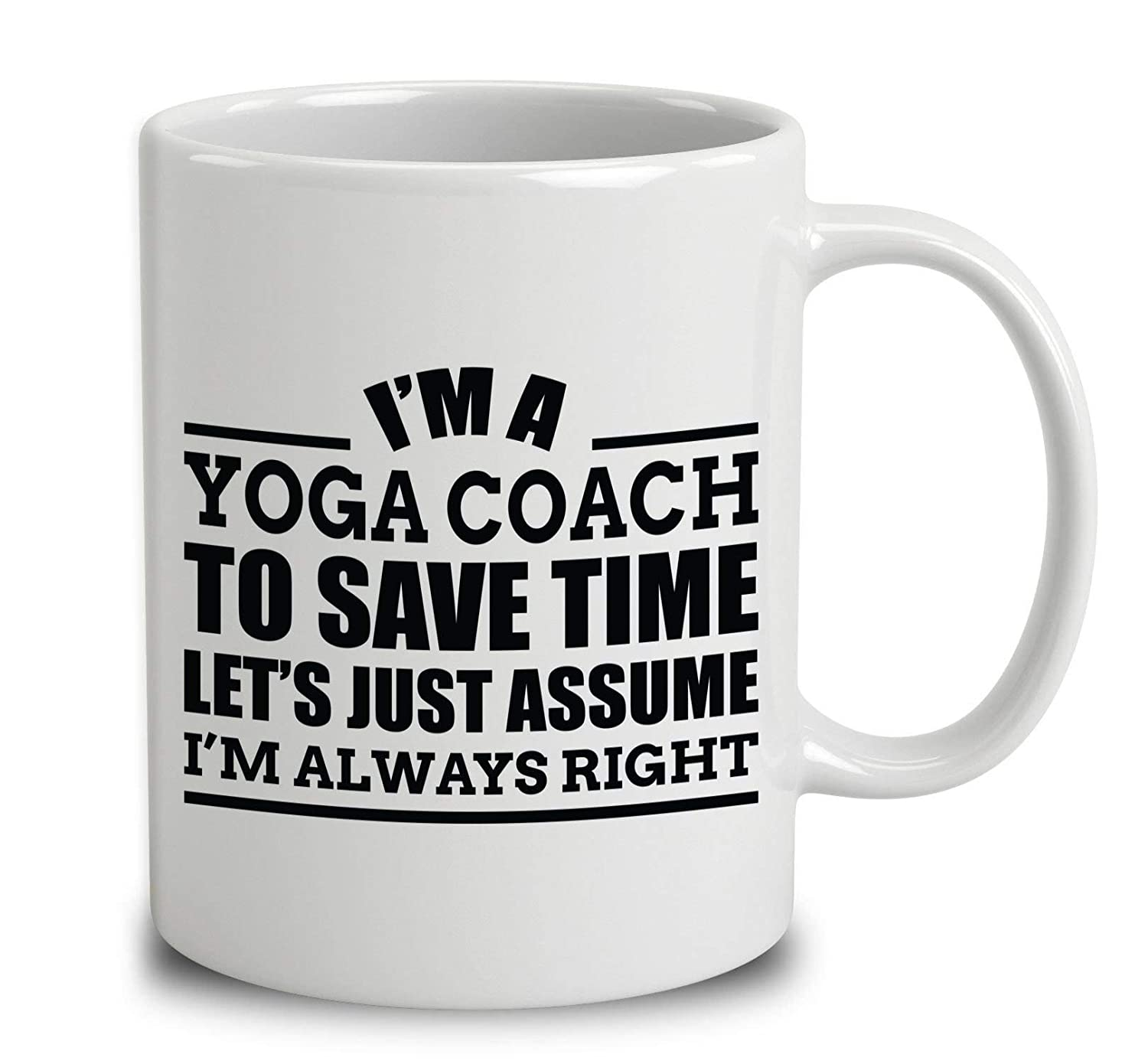 Amazon.com: Im A Yoga Coach To Save Time Lets Just Assume ...