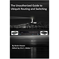 The Unauthorized Guide To Ubiquiti Routing And Switching Vol1 (English Edition)