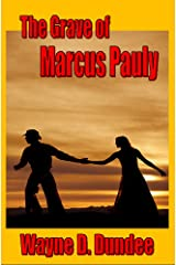 The Grave of Marcus Pauly Kindle Edition