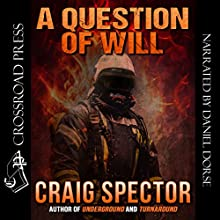 A Question of Will Audiobook by Craig Spector Narrated by DANIEL DORSE