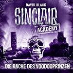 Die Rache des Voodooprinzen (Sinclair Academy 11) | David Black