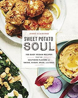 Book Cover: Sweet Potato Soul: 100 Easy Vegan Recipes for the Southern Flavors of Smoke, Sugar, Spice, and Soul