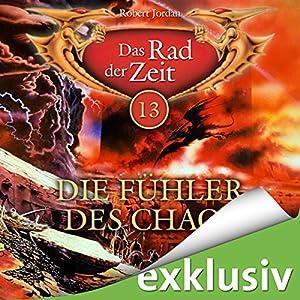 Die Fühler des Chaos (Das Rad der Zeit 13) Hörbuch