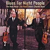 Blues For Night People: The Nate Najar Trio Remembers Charlie Byrd