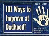 101 Ways to Improve at Dadhood!, Dan Seaborn, 0898271487