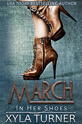 March (In Her Shoes) by [Xyla Turner]