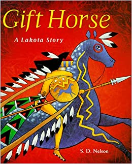 Gift horse a lakota story s d nelson 9780810941274 amazon gift horse a lakota story s d nelson 9780810941274 amazon books negle Image collections