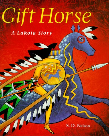Gift Horse: A Lakota Story: S. D. Nelson: 9780810941274: Amazon ...