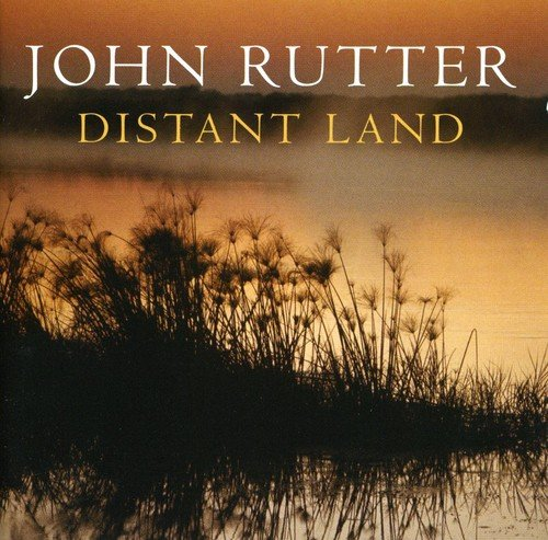 Distant Land: the Orchestral Collection (New (John Rutter Collection)