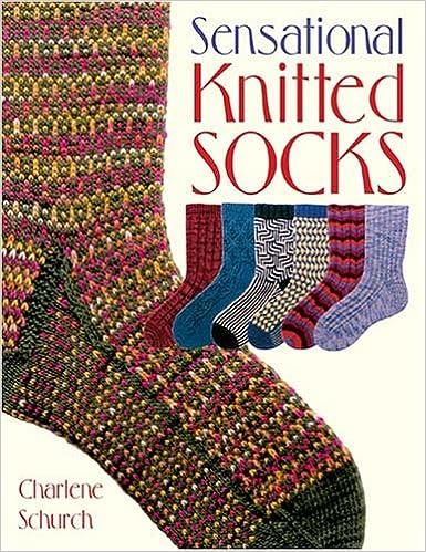 Sensational Knitted Socks Charlene Schurch 9781564775702 Amazon