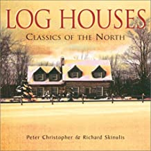 Log Houses: Classics of the North