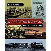 Cape Breton Railways: An Illustrated History