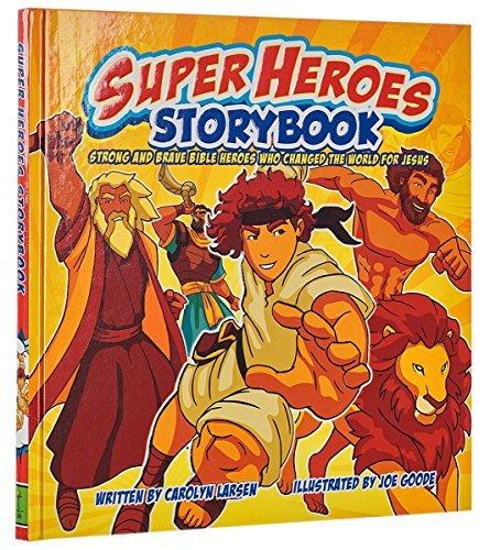 Super Heros Storybook: Strong and Brave Bible Heros Who Changed the World For Jesus by Carolyn Larsen (2016-06-06)
