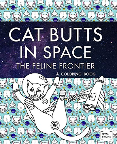Pdf Entertainment Cat Butts In Space (The Feline Frontier!): A Coloring Book
