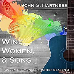 Wine, Women, & Song: Bubba the Monster Hunter, Season 3