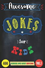 Awesome Jokes For Kids Vol.1: (400 Hilarious Jokes About Everything) Paperback