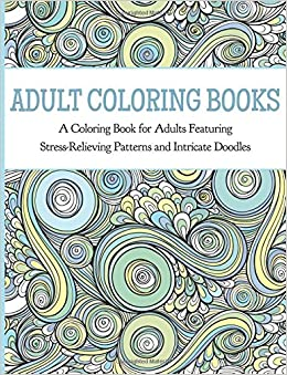 Adult coloring books a coloring book for Coloring books for adults on amazon