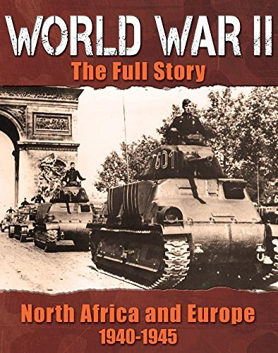 North Africa and Europe: 1940-1945 (World War II: The Full Story)