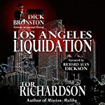 Dick Bronston: Los Angeles Liquidation | Tor Richardson