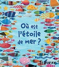 Où est l'étoile de mer ? par  Barroux