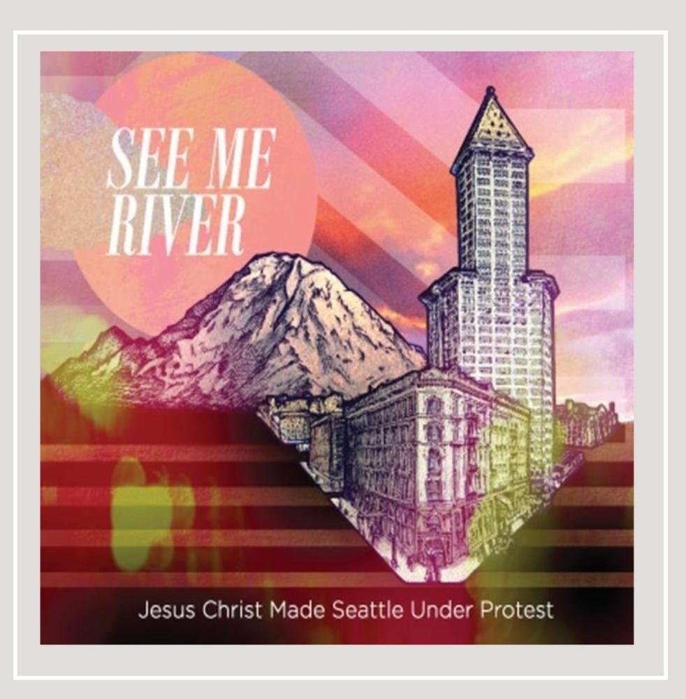 See Me River - Jesus Christ Made Seattle Under Protest - Amazon.com ...