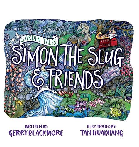 Garden Tales: Simon the Slug and Friends