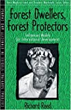 Forest Dwellers, Forest Protectors: Indigenous Models for International Development (Part of the Cultural Survival Studies in Ethnicity and Change Series)