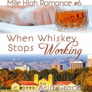 When Whiskey Stops Working Audiobook