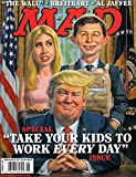 """Mad Magazine (August, 2017) President Donald Trump: Special """"Take Your Kids to Work Every Day"""" Issue"""