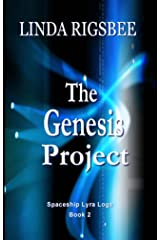 The Genesis Project: Book 2 - Spaceship Lyra Logs Kindle Edition