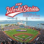 The World Series: Baseball's Biggest Stage | Matt Doeden