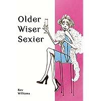 Older, Wiser, Sexier: For Women