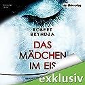 Das Mädchen im Eis (Detective Erika Foster 1) Hörbuch von Robert Bryndza Gesprochen von: Cathlen Gawlich
