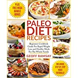 Paleo Diet: Paleo Diet Recipes: Beginners Cookbook Guide For Rapid Weight Loss and Healthy Meals For the Whole Family (Paleo Diet, Paleo Diet cookbook, Paleo cookbook, Paleo Diet For Beginners)
