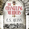 The Changeling Murders: The Thief Taker Series, Book 4 Hörbuch von C. S. Quinn Gesprochen von: Steve West