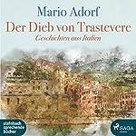Der Dieb von Trastevere: Geschichten aus Italien | Mario Adorf